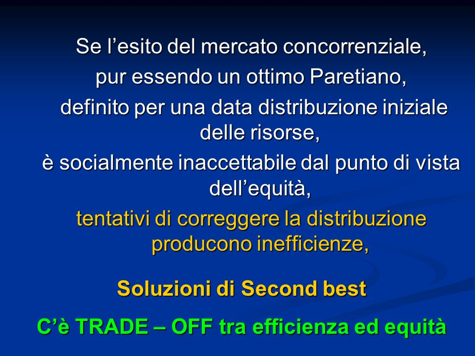 Soluzioni di Second best C'è TRADE – OFF tra efficienza ed equità