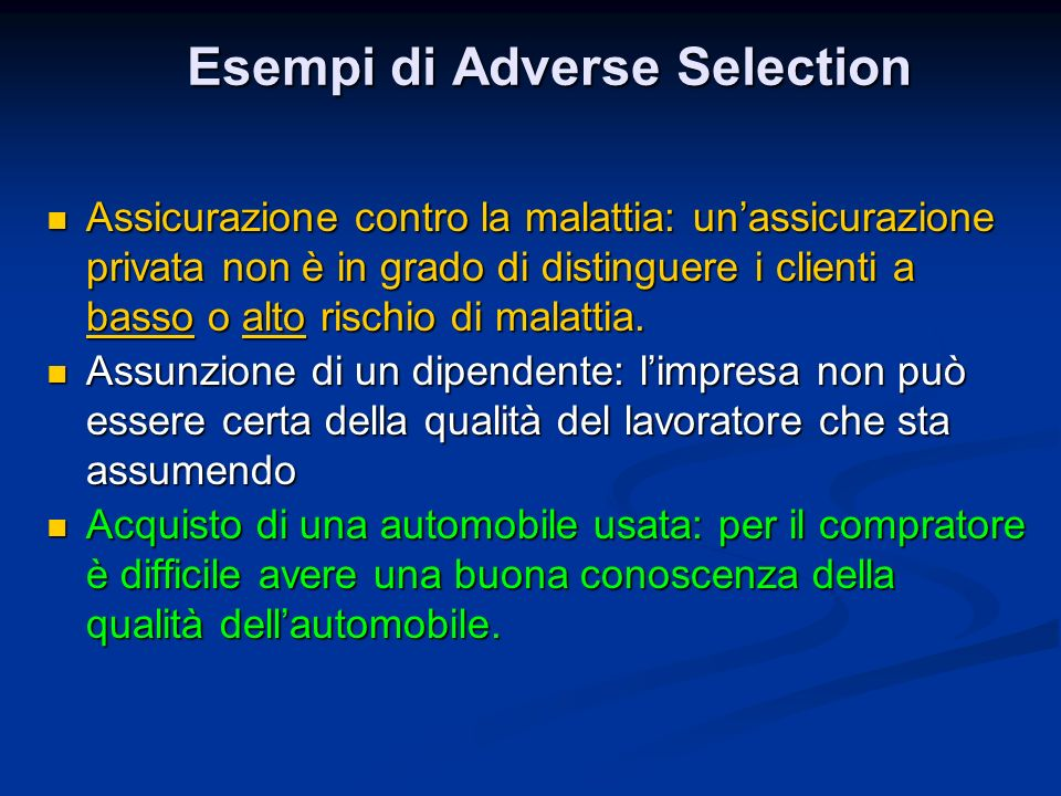 Esempi di Adverse Selection