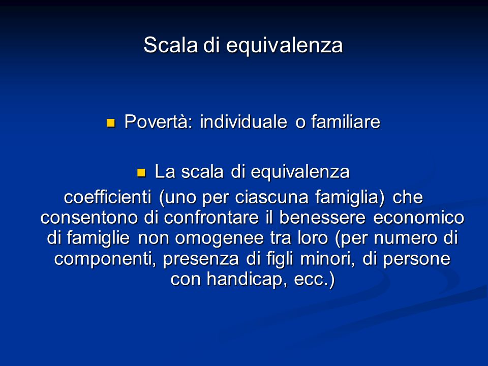 Scala di equivalenza Povertà: individuale o familiare