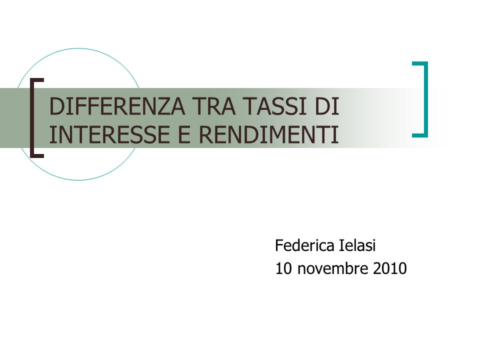 DIFFERENZA TRA TASSI DI INTERESSE E RENDIMENTI