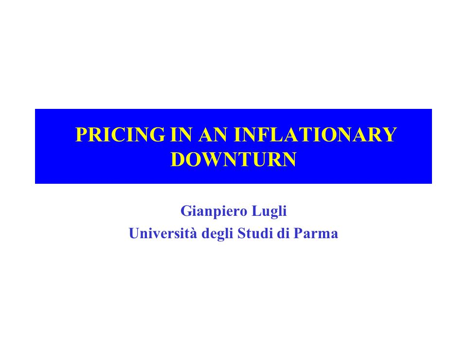PRICING IN AN INFLATIONARY DOWNTURN