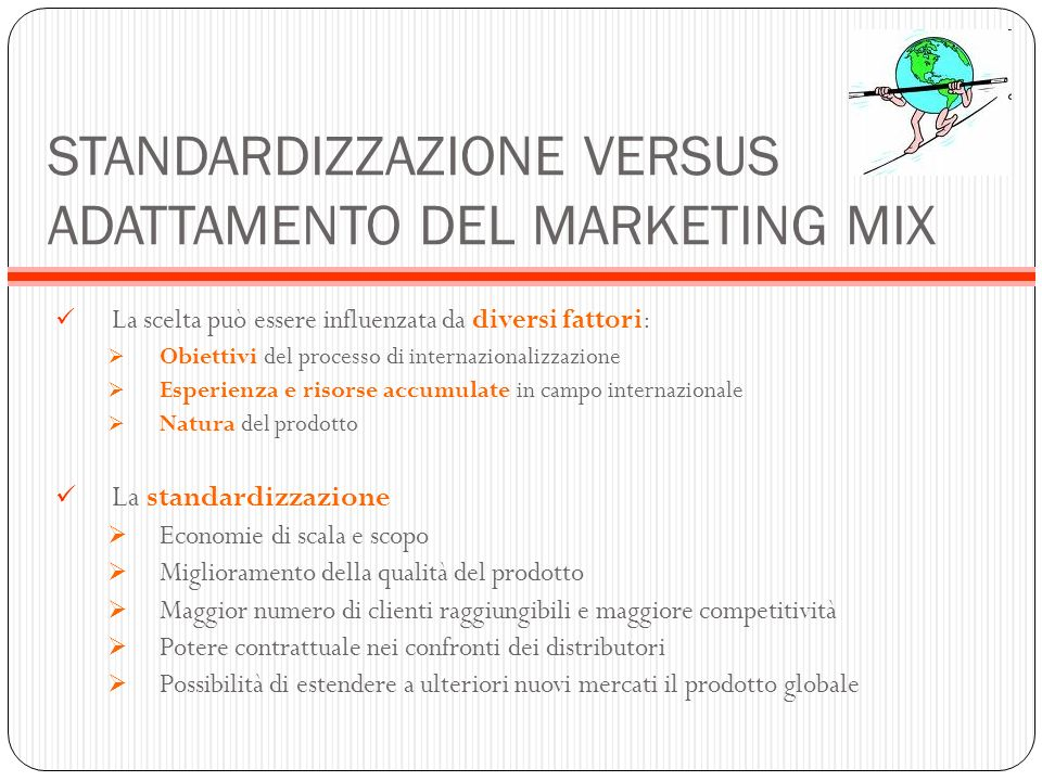 STANDARDIZZAZIONE VERSUS ADATTAMENTO DEL MARKETING MIX