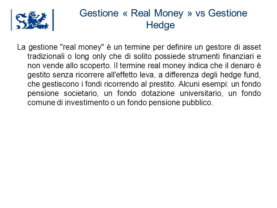 Gestione « Real Money » vs Gestione Hedge
