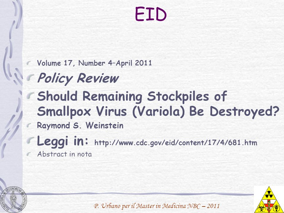 EID Volume 17, Number 4–April 2011. Policy Review. Should Remaining Stockpiles of Smallpox Virus (Variola) Be Destroyed