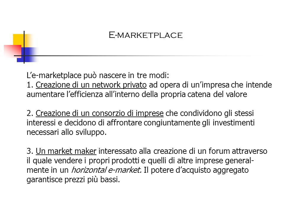 E-marketplace L'e-marketplace può nascere in tre modi: