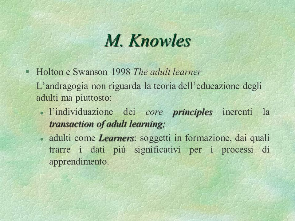 M. Knowles Holton e Swanson 1998 The adult learner