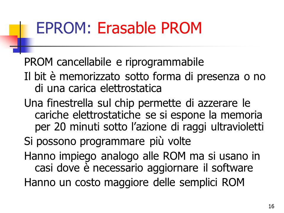EPROM: Erasable PROM PROM cancellabile e riprogrammabile