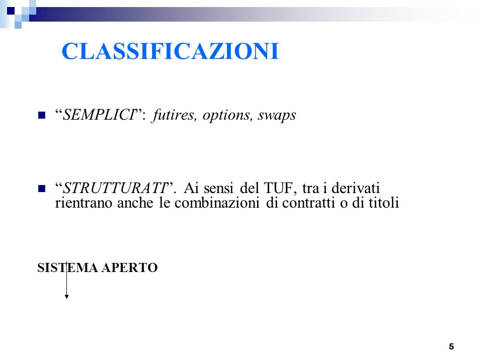 CLASSIFICAZIONI SEMPLICI : futires, options, swaps