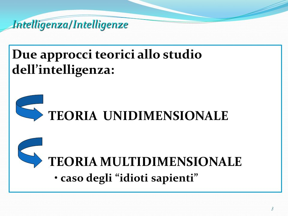 Due approcci teorici allo studio dell'intelligenza: