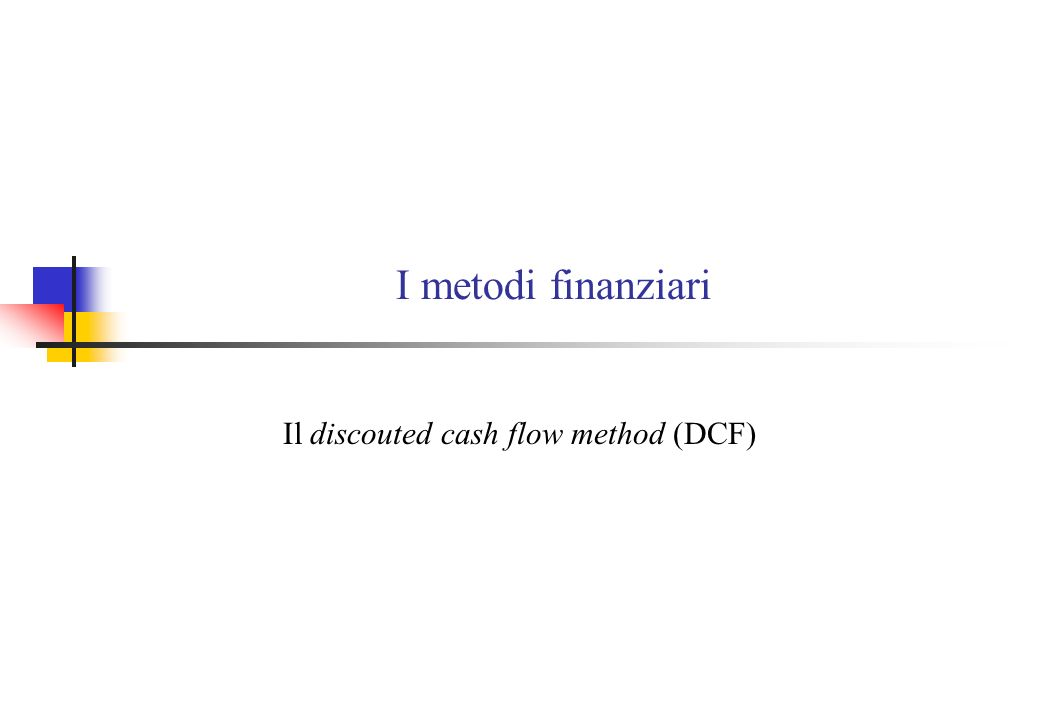 Il discouted cash flow method (DCF)