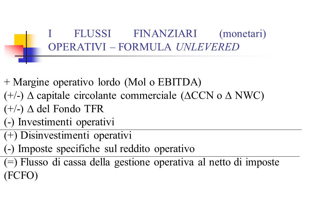 I FLUSSI FINANZIARI (monetari) OPERATIVI – FORMULA UNLEVERED