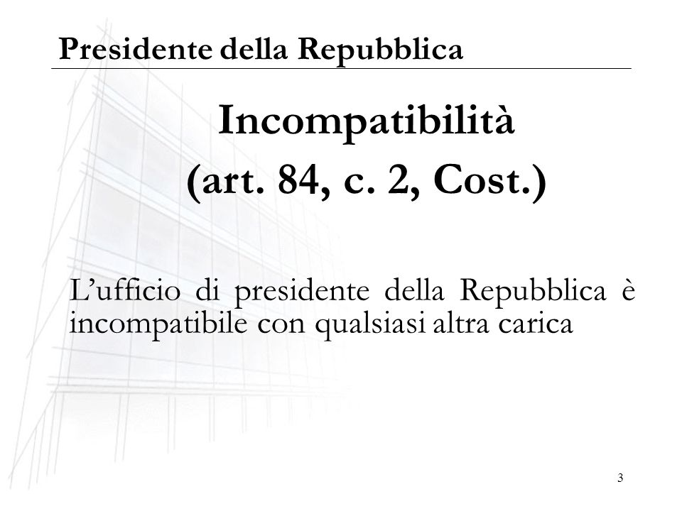 Incompatibilità (art. 84, c. 2, Cost.)