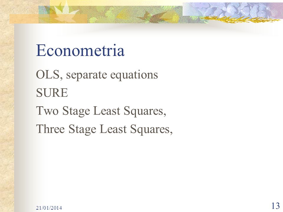 Econometria OLS, separate equations SURE Two Stage Least Squares,