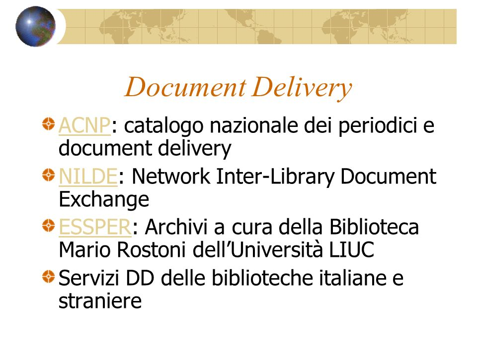 Document Delivery ACNP: catalogo nazionale dei periodici e document delivery. NILDE: Network Inter-Library Document Exchange.