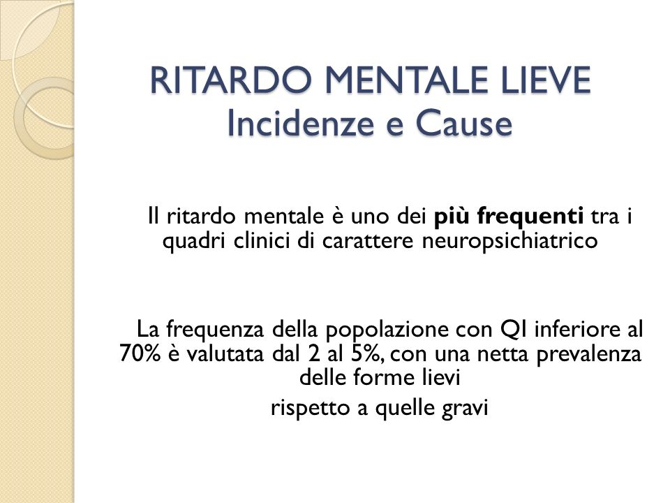 RITARDO MENTALE LIEVE Incidenze e Cause