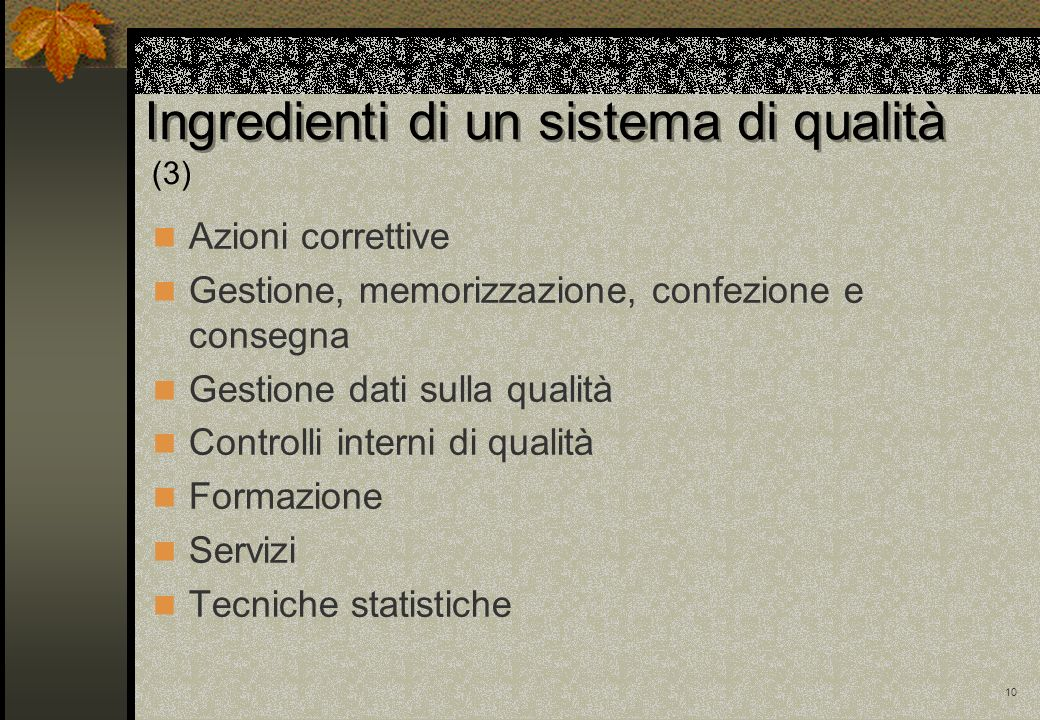 Ingredienti di un sistema di qualità