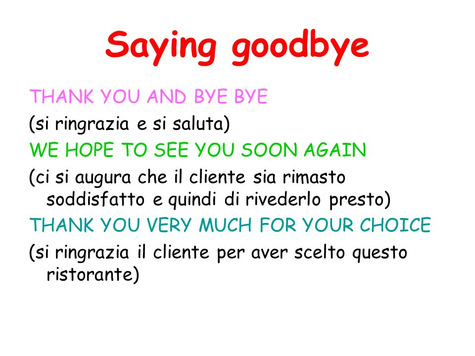 Saying goodbye THANK YOU AND BYE BYE (si ringrazia e si saluta)