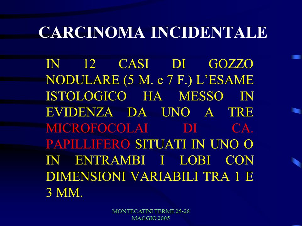 CARCINOMA INCIDENTALE