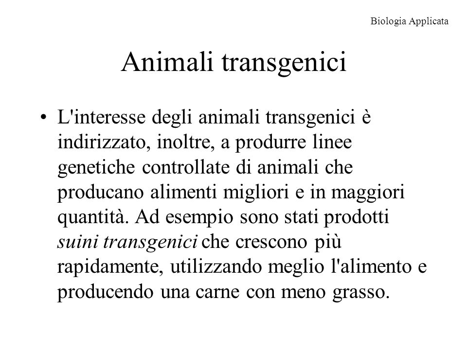 Biologia Applicata Animali transgenici.