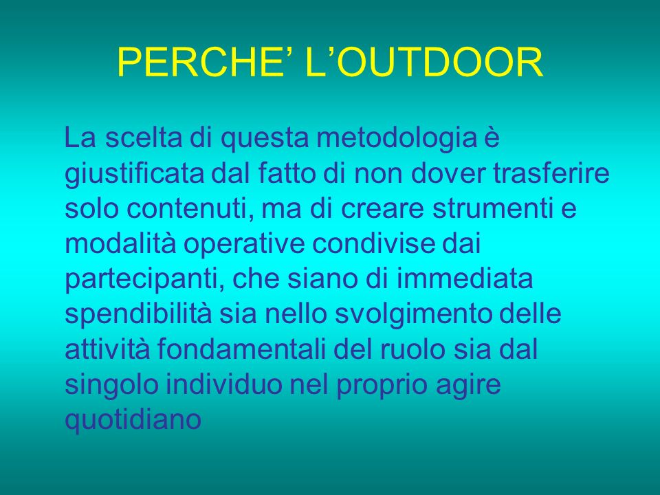 PERCHE' L'OUTDOOR
