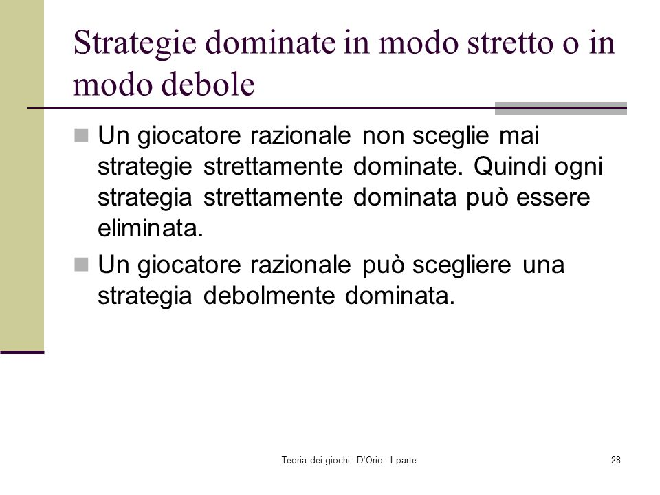Strategie dominate in modo stretto o in modo debole