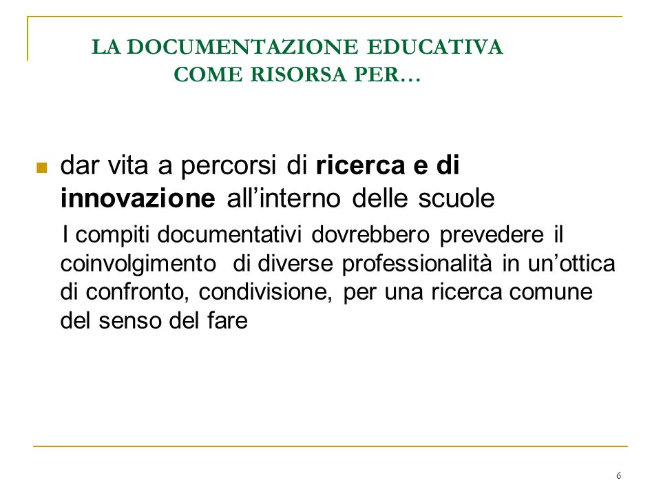LA DOCUMENTAZIONE EDUCATIVA COME RISORSA PER…