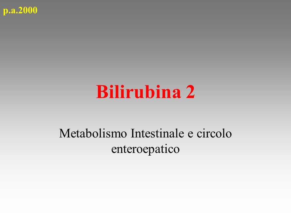 Metabolismo Intestinale e circolo enteroepatico