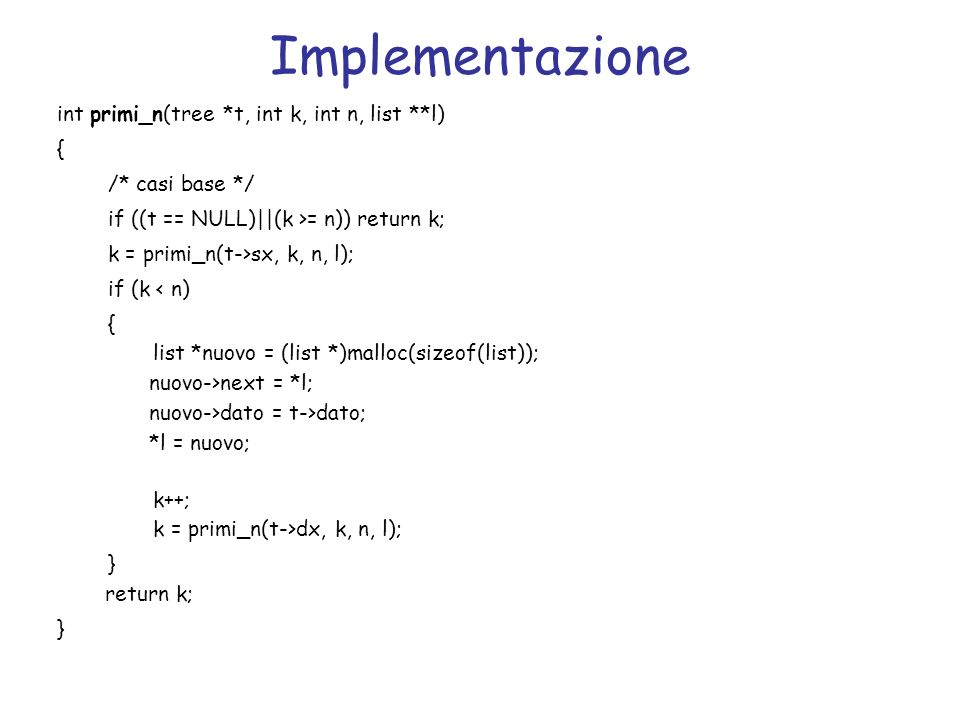 Implementazione int primi_n(tree *t, int k, int n, list **l) {