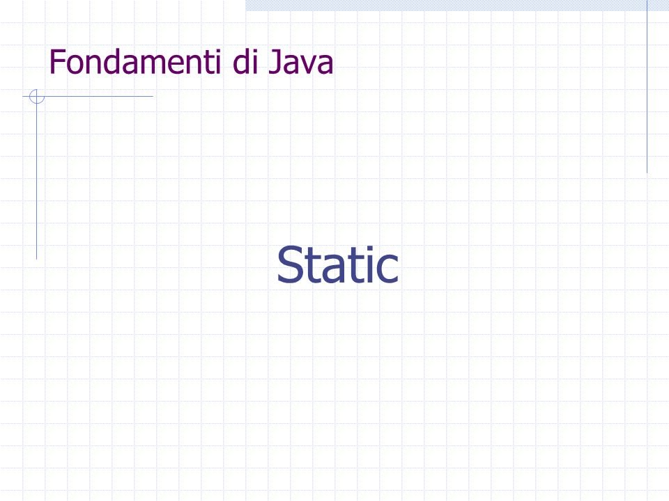 Fondamenti di Java Static