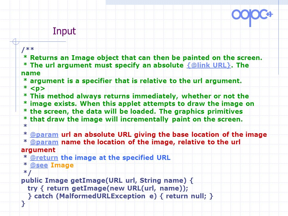 Input /** * Returns an Image object that can then be painted on the screen. * The url argument must specify an absolute URL}. The name.