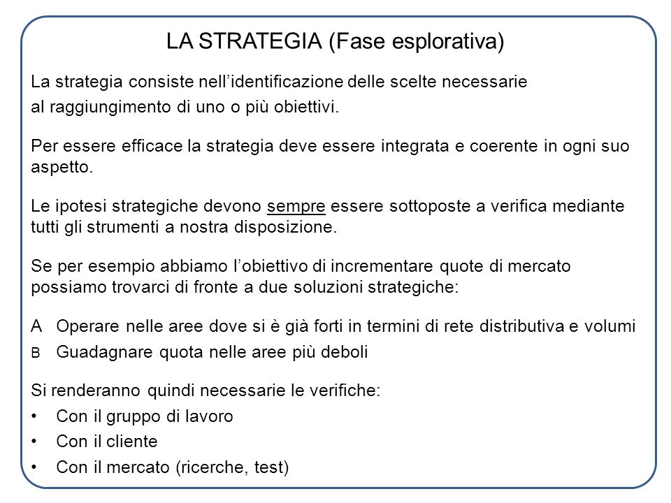 LA STRATEGIA (Fase esplorativa)
