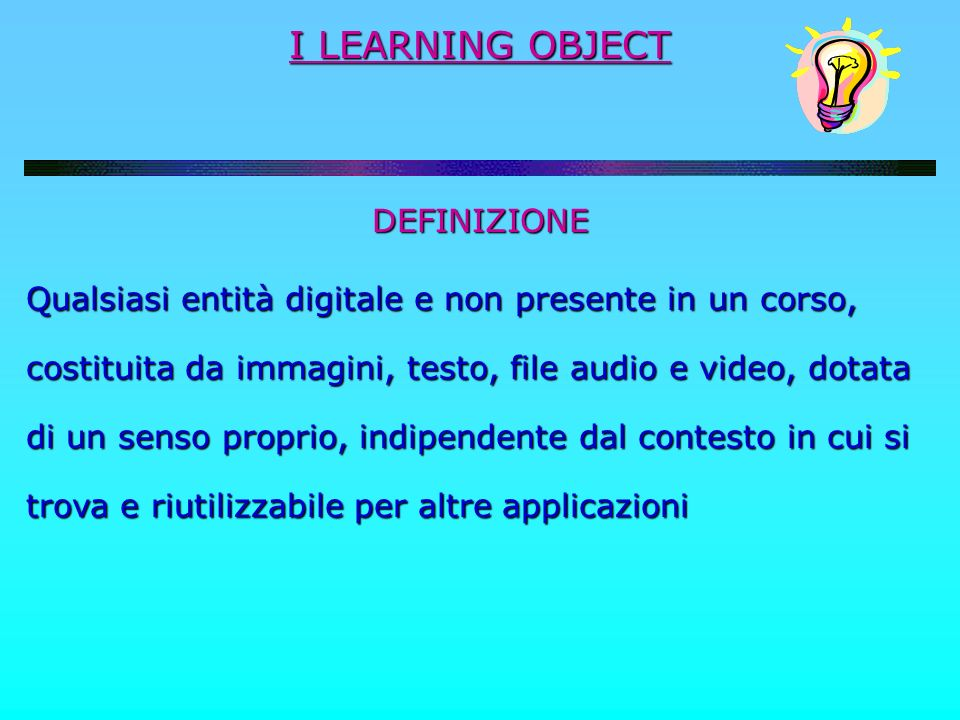 I LEARNING OBJECT DEFINIZIONE