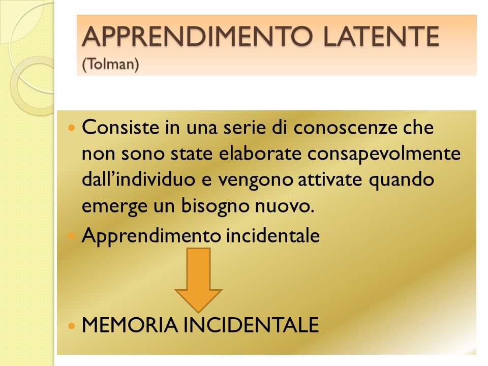 APPRENDIMENTO LATENTE (Tolman)