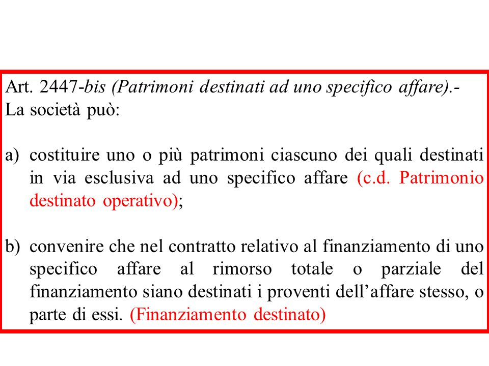 Art bis (Patrimoni destinati ad uno specifico affare).-