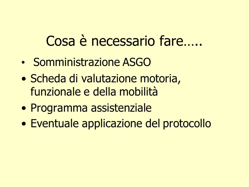 Cosa è necessario fare…..