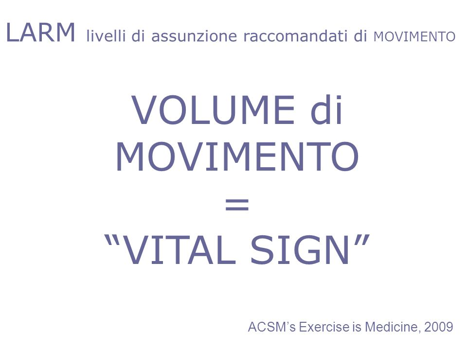 VOLUME di MOVIMENTO = VITAL SIGN
