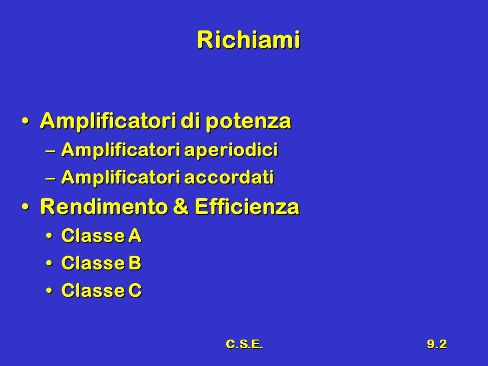 Richiami Amplificatori di potenza Rendimento & Efficienza