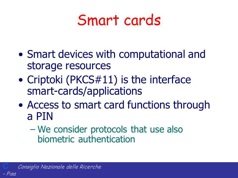 Smart cards Smart devices with computational and storage resources
