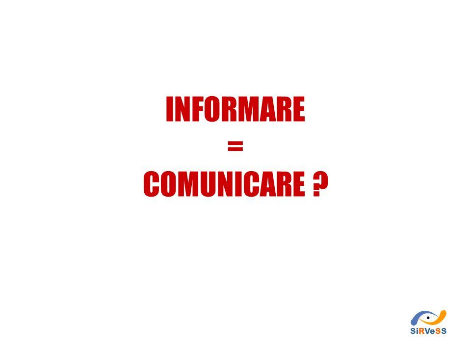 INFORMARE = COMUNICARE SiRVeSS