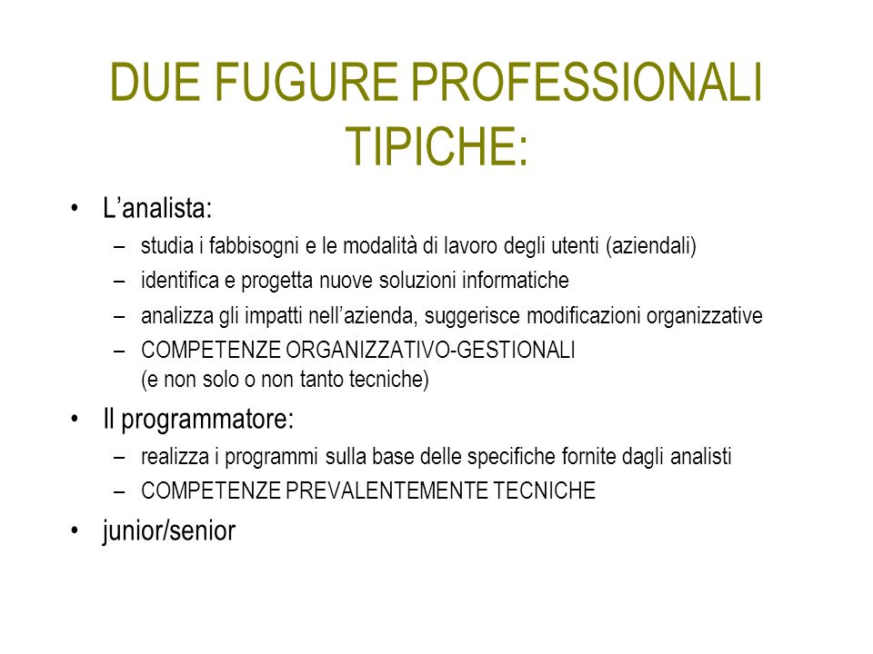 DUE FUGURE PROFESSIONALI TIPICHE: