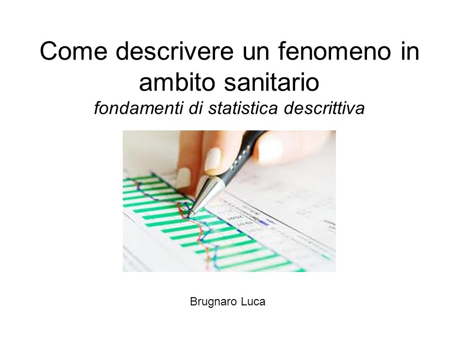 Come descrivere un fenomeno in ambito sanitario: fondamenti di statistica descrittiva