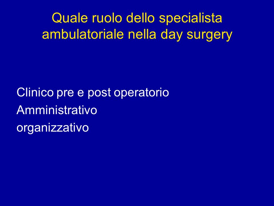 Quale ruolo dello specialista ambulatoriale nella day surgery
