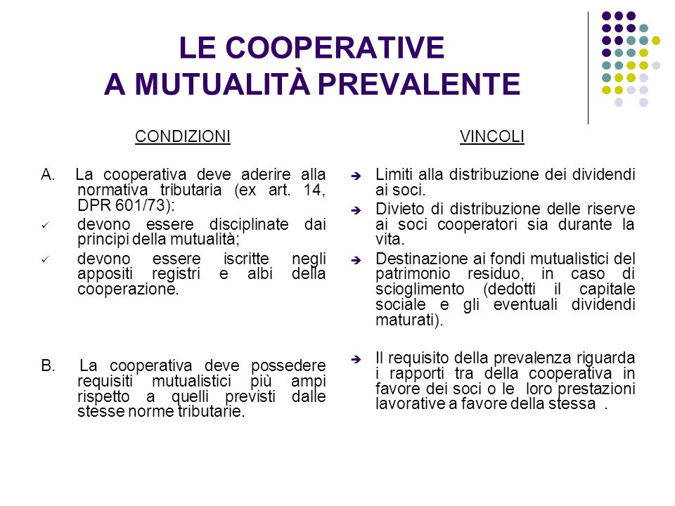 LE COOPERATIVE A MUTUALITÀ PREVALENTE