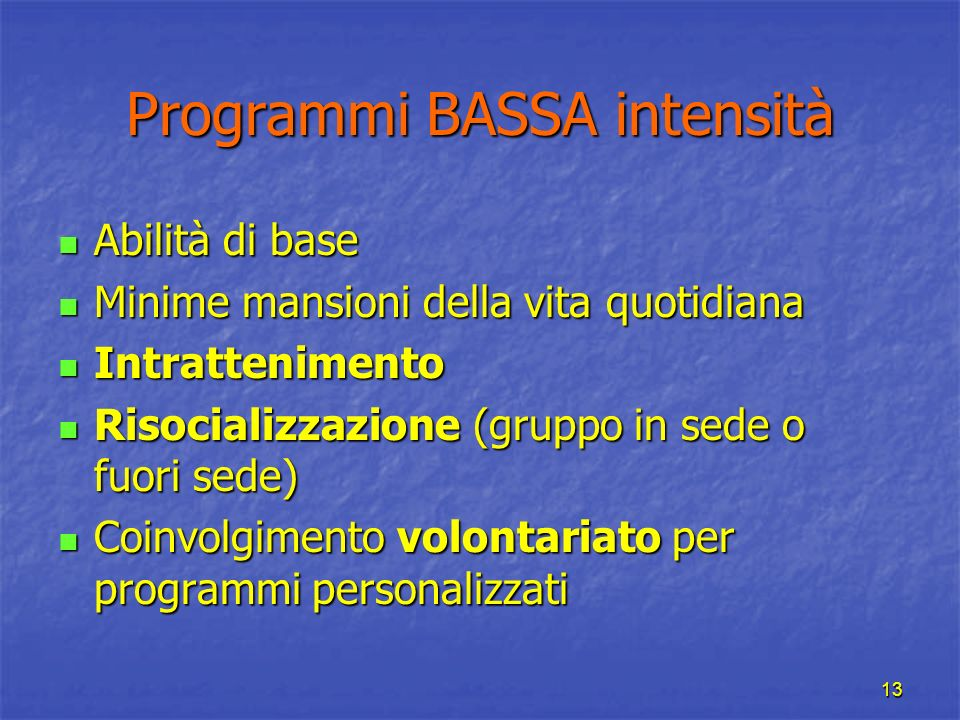 Programmi BASSA intensità