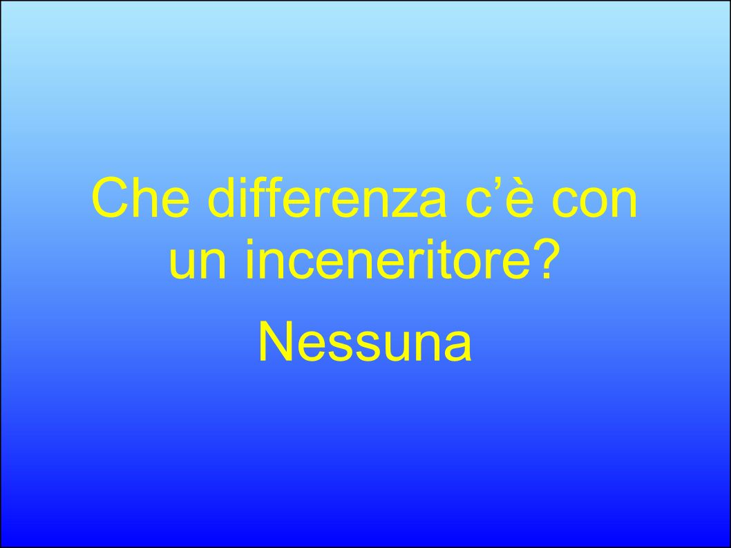Che differenza c'è con un inceneritore