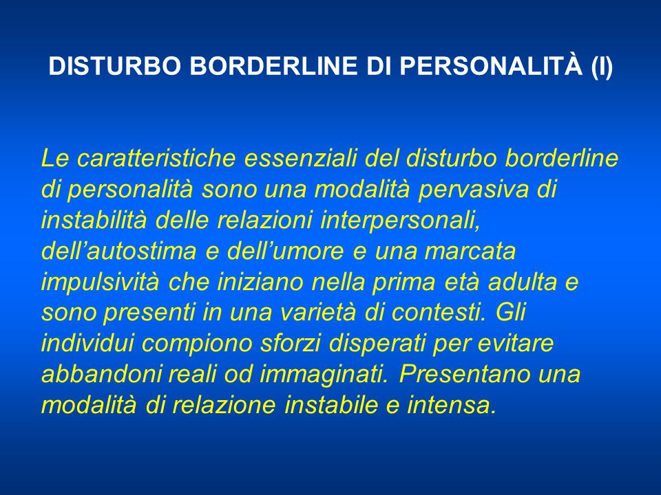 DISTURBO BORDERLINE DI PERSONALITÀ (I)