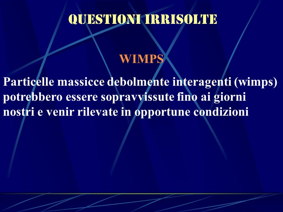 Questioni irrisolte WIMPS