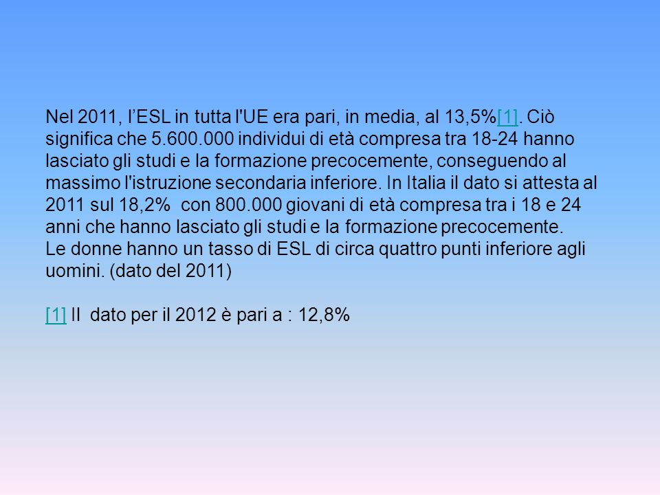 Nel 2011, l'ESL in tutta l UE era pari, in media, al 13,5%[1]