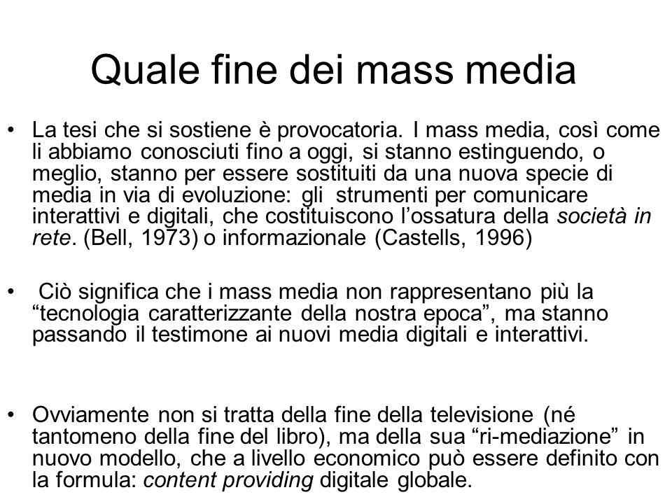 Quale fine dei mass media