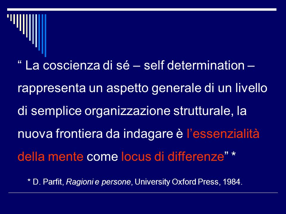 La coscienza di sé – self determination –